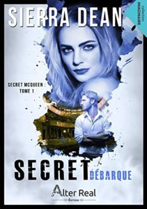 Couverture de Secret Mc Queen, Secret débarque, de Sierra Dean