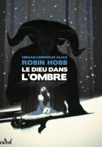 Couverture de Le dieu dans l'ombre de Robin Hobb/Megan Lindholm