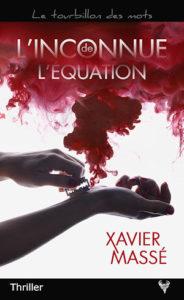 Couverture de L'Inconnu de l'équation de Xavier Massé