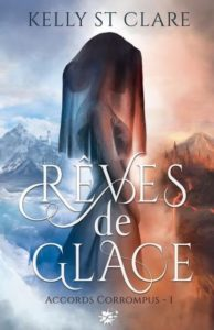 Couverture d'Accords corronpus, le tome 1 de Reves de glaces de Kelly St Clare