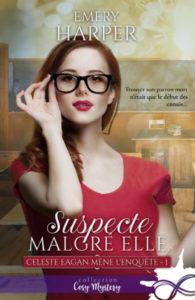 Couverture de Suspecte malgré elle, le tome 1 de Céleste mène l'enquête d'Emery Harper
