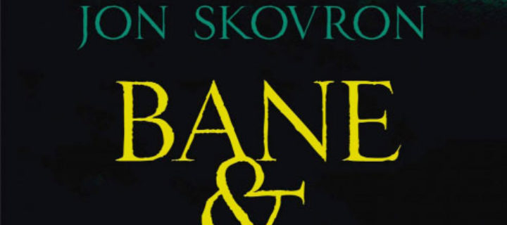 Bane & Shadow / Jon Skovron