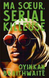 couverture du roman ma soeur serial killeuse de oyinkan braithwaite