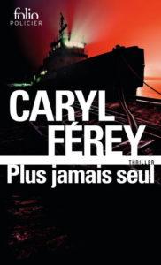 Couverture de Plus jamais seul de Caryl Ferey