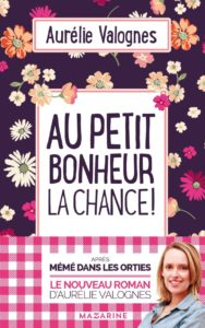 Couverture de Au petit bonheur la chance d'Aurélie Valognes