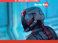 Défaillances systèmes / Martha Wells