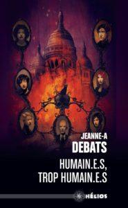 couverture poche du roman humaines trop humaines de jeanne a debats
