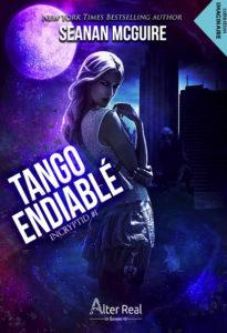 chrinique du roman tango endiablé de seanan mcguire