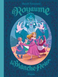 couverture de la bd Le Royaume de Blanche Fleur de Feroumont