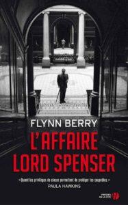 Couverture de L'affaire Lord Spenser de Flynn Berry