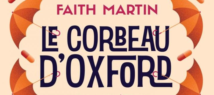 Le corbeau d'Oxford / Faith Martin