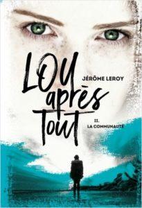 Couverture de La communauté, tome 2 de Lou après tout, de Jérôme Leroy