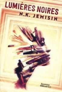 chronique de lumières noires de N.K. Jemisin