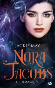 Couverture de Démaquée, tome 1 de Nora Jacobs, de Jackie May