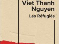 Les réfugiés / Viet Thanh Nguyen