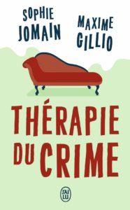 couverture du roman therapie du crime de sophie jomain et maxime gillio