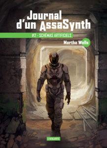 Couverture de Journal d'un AssaSynth, tome 2 Schémas artificiels, de Martha Wells