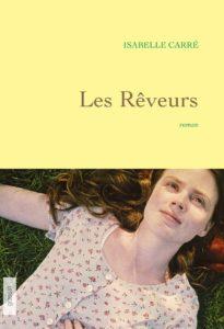 chronique du roman Les reveurs de isabelle carre