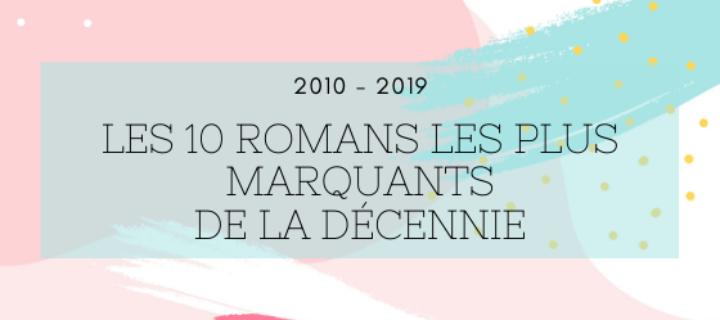 2010-2019 : Les 10 romans les plus marquants de la décennie