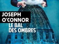 Le bal des ombres / Joseph O'Connor