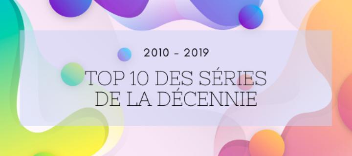 2010-2019 : Top 10 des séries de la décennie