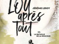 La bataille de la douceur / Jérôme Leroy