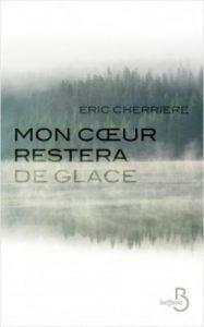Couverture de Mon coeur restera de glace d'Eric Cherrière