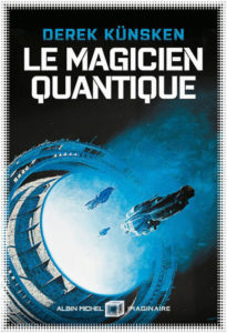 Couverture de Le magicien quantique de Derek Kunsken
