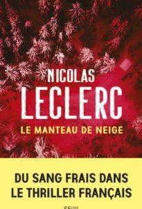 chronique du roman Le manteau de neige de Nicolas Leclerc