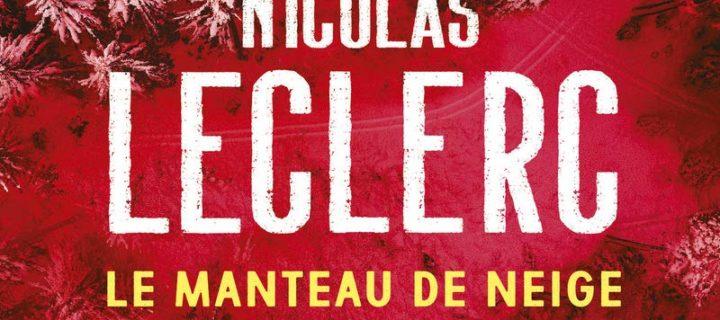 Le manteau de neige / Nicolas Leclerc