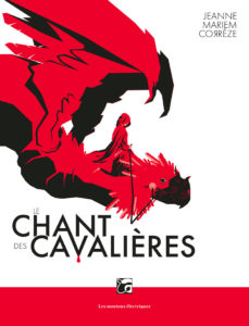 Couverture de Le chant des cavalières de Jeanne Mariem Corrèze