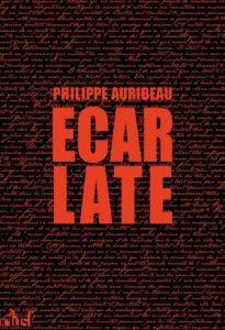 chronique du roman Ecarlate de Philippe Auribeau