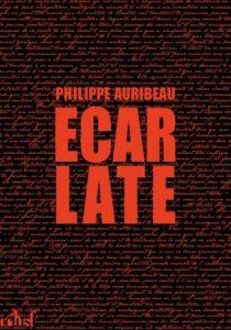 couverture du roman ecarlate de philippe auribeau