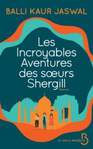 Couverture de Les Incroyables Aventures des soeurs Shergill de Balli kaur Jaswal