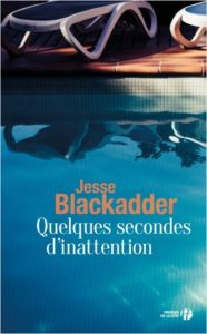 Couverture de Quelques secondes d'inattention de Jesse Blackadder