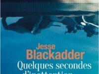 Quelques secondes d'inattention / Jesse Blackadder