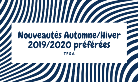 Nouveautés Automne/Hiver 2019/2020 préférées | TFSA