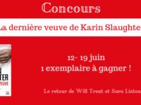 Concours La dernière veuve de Karin Slaughter