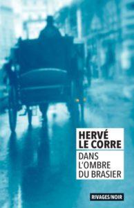Couverture de Dans l'ombre du brasier d'Hervé Le Corre