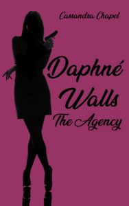 Couverture de Daphné Walls, The Agency, de Cassandra Chapel