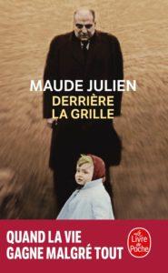 Couverture de Derrière la grille de Maude Julien
