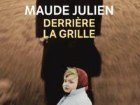 Derrière la grille / Maude Julien