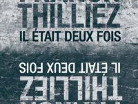 Il était deux fois / Franck Thilliez