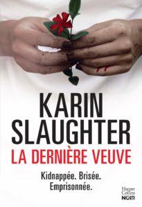 couverture du roman la derniere veuve de karin slaughter