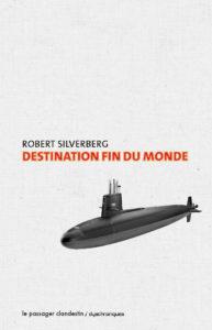 couverture de la nouvelle destination fin du monde de robert silverberg