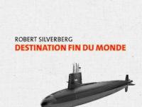 Destination fin du monde / Robert Silverberg