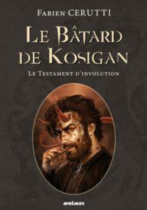Couverture de Le Bâtard de Kosigan, tome 4 Le Testament d'Involution, de Fabien Cerutti