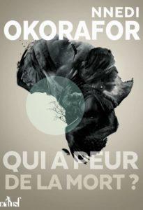 chronique du roman qui a peur de la mort de nnedi okorafor
