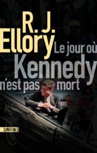 couverture du roman le jour où kennedy n'est pas mort de RJ Ellory