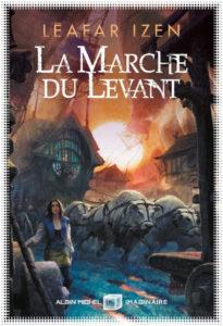 Couverture de La Marche du Levant de Leafar Izen
